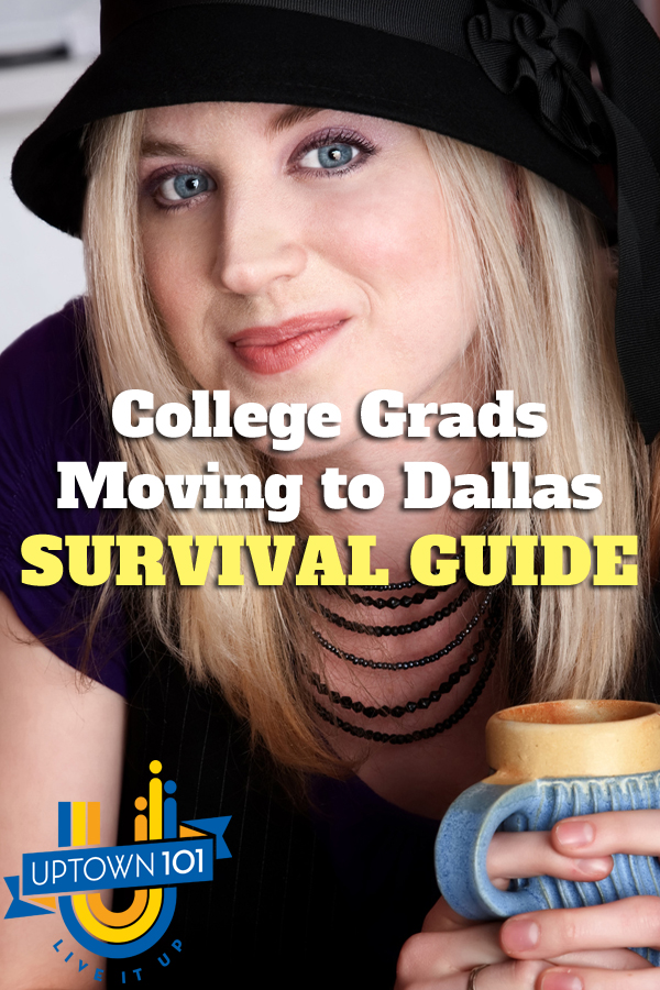 college grads dallas survival guide